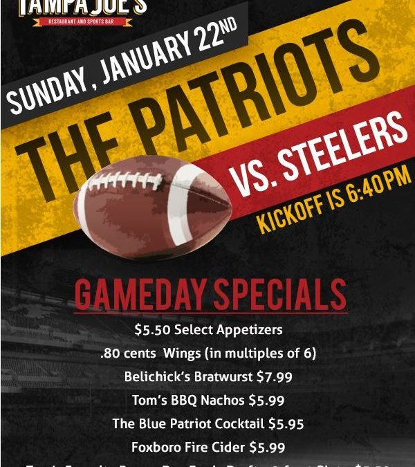 NEW ENGLAND PATRIOTS WATCH PARTY – Sunday, January 22nd at 6:40PM