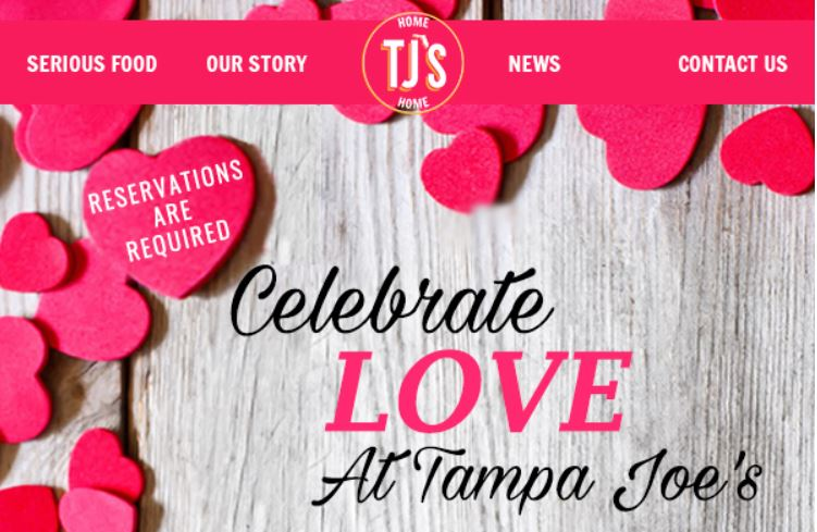 CELEBRATE LOVE AT TAMPA JOE's – Valentine's Day – February 14, 2017